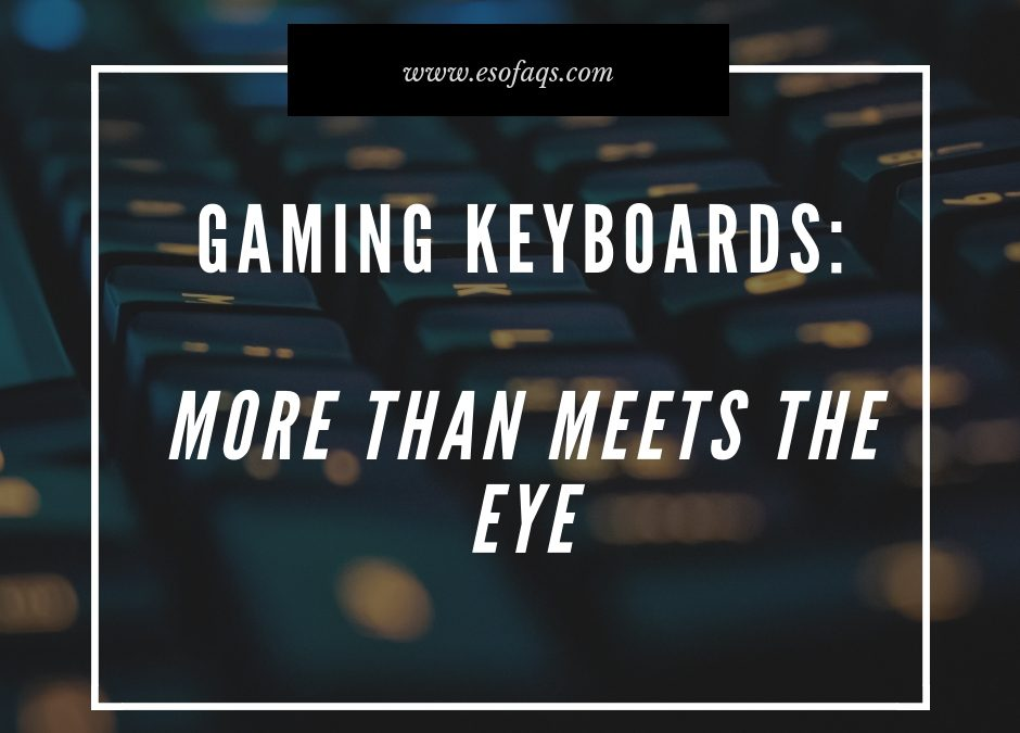 Gaming Keyboards: More Than Meets The Eye…