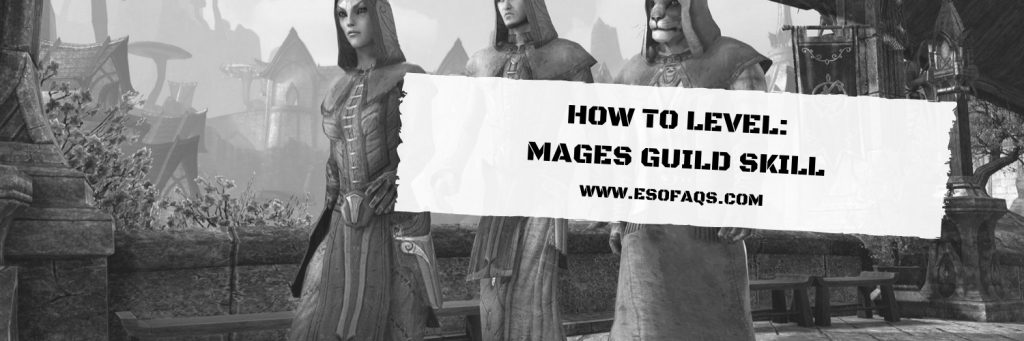 ESO: how to level up the Mage's Guild skill line? (UPDATED