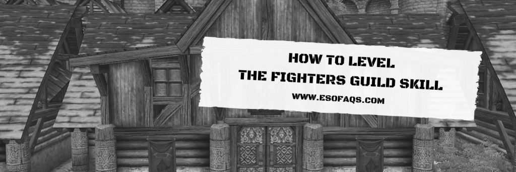 ESO: How to Level The Fighters Guild Skill Line (UPDATED: August 2019