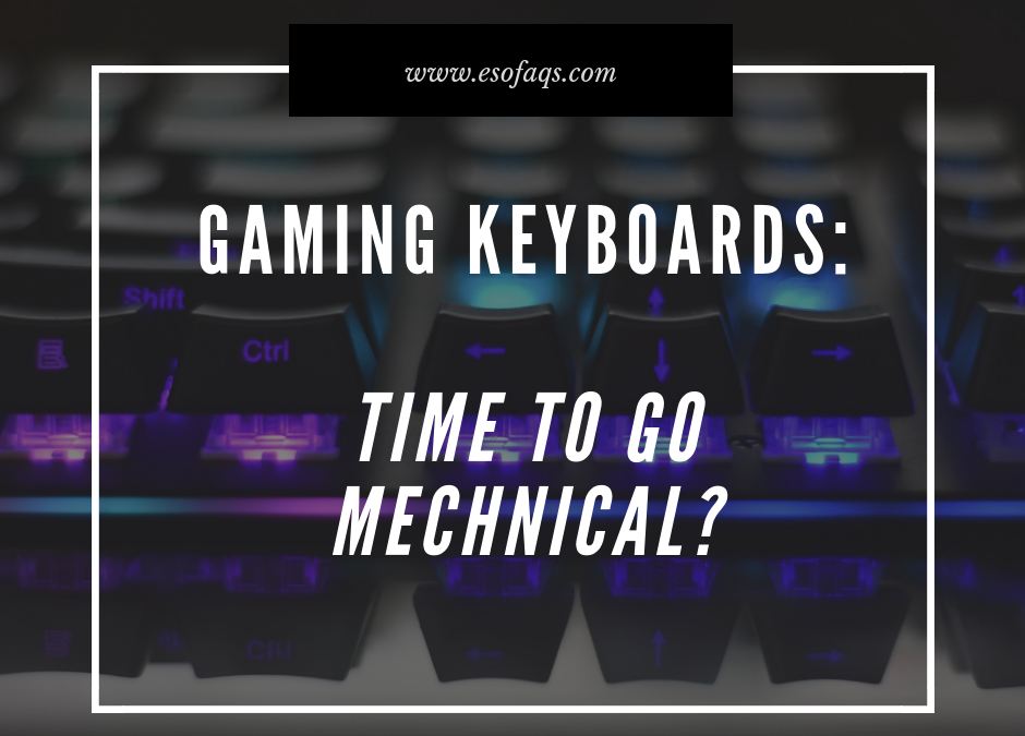 Why I Prefer Mechanical Keyboards For Gaming…